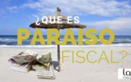 qué es un paraíso fiscal